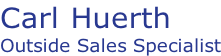 carl huerth sales outside specialist
